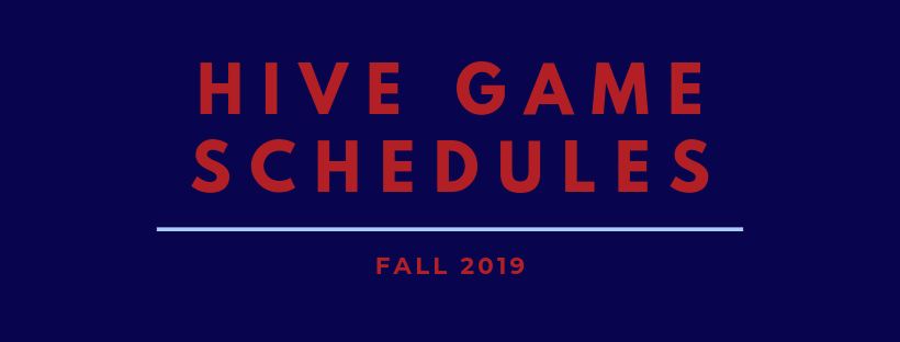 Fall 2019 Hive Game Schedules Released